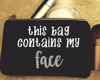 This Bag Contains My Face - small makeup bag, cosmetic case, tote