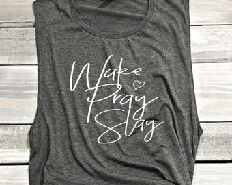 Wake Pray Slay Muscle Tank Top, Gym Shirt, Funny Shirt, Beachbody Tank, Yoga Shirt, Crossfit Shirt, Funny Workout Tank, Faith Tank Top