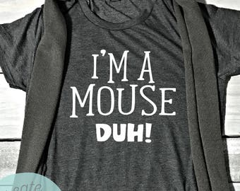 I'm A Mouse Duh Women's Shirt, Funny Halloween Costume, Mean Girls Costume, Mean Girls Shirt, Mouse Costume