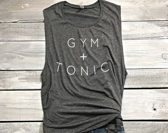 Gym And Tonic Muscle Tank, Gym Shirt, Funny Shirt, Workout Shirt, Beachbody Tank, Yoga Shirt Crossfit Shirt, Funny Workout Tank