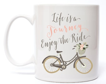 Ceramic Coffee Mug - Life Is A Journey Enjoy The Ride Coffee Mug - Inspirational Coffee Mug
