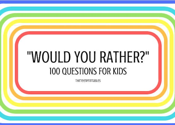 image about Would You Rather Printable titled Childrens Sport Would Oneself As a substitute..? 100 Inquiries Printable for Small children, Youngsters and Grownups! Interaction beginner, spouse and children night time, clroom recreation