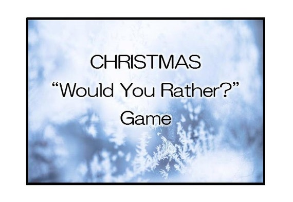 image about Would You Rather Printable referred to as Childrens Xmas Video game Would Yourself Very..? Printable Issues for Young children, Youngsters and Grownups! Coversation Novice, relatives night time, clroom