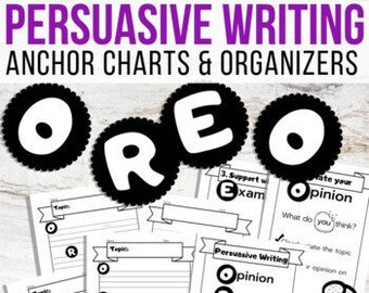 OREO Opinion Writing Anchor Charts, Graphic Organizers with Reasons / Examples, Printable Persuasive Writing Anchor Chart Opinion Organizers