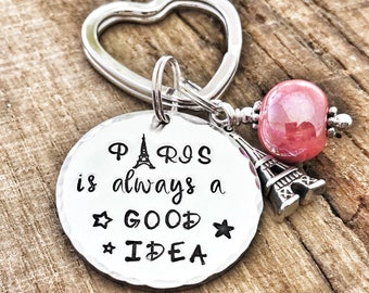 Personalised Paris Keychain, 'Paris is Always a Good Idea', Gift for Wife Girlfriend, Paris Holiday Gift