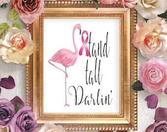 Breast Cancer Printable, Stand Tall Darlin Flamingo Print, Breast Cancer Gifts, Breast Cancer Survivor Art Print, Breast Cancer Awareness