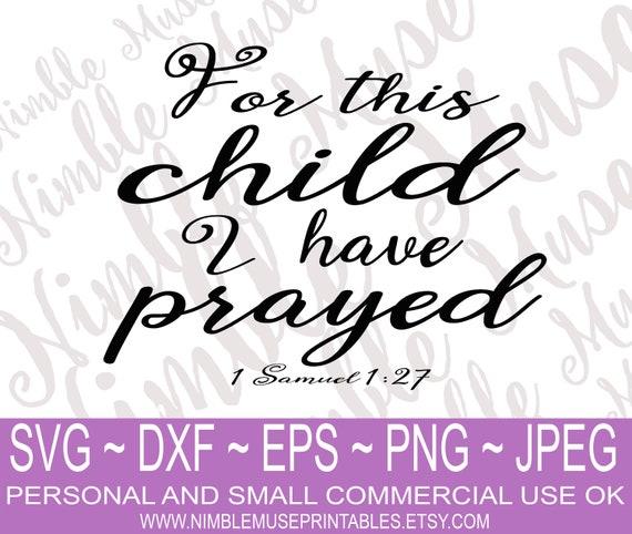 For This Child I Prayed Svg Baby Svg 1 Samuel 1 27 Svg Etsy
