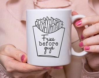 Fries Before Guys - Mothers Day - Mothers Day Gift - Gift For Mom - Gift For Her - Gift For Feminist - Feminist - Women Empowerment - Mug