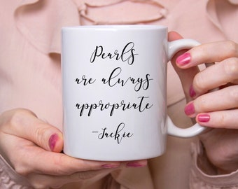 Mothers Day Gift, Gift For Mom, Pearls Are Always Appropriate, Pearls, Cute Coffee Mug, Coffee Mug, Cute Coffee Mugs, Cute Mug, Mugs, Coffee
