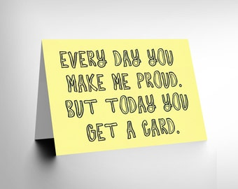 Make Me Proud Card - Son Daughter Postive Funny Birthday Greetings Card CL1220