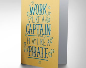 Motivational Card - Quote Work Captain Pirate Blank Greetings Card CP2366