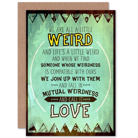 Love Quote Card All Little Weird Inspirational Positive Etsy