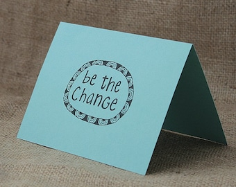Be the Change Card, Inspirational Card, Quotes on Card, Gandhi Quote,  ScreenPrint Card, Birthday Card, Handmade Card, Graduation Card
