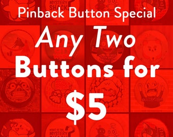 TWO for FIVE Pinback Button Deal - Any 2 buttons for 5 dollars - makes a great stocking stuffer!