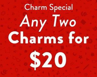 TWO for TWENTY Acrylic Charm deal - Any two charms or acrylic keychains for 20 dollars - Great for gifts or stocking stuffers
