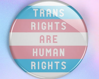 Trans Rights Are Human Rights button - set of 2 trans ally pinback pride buttons - trans awareness, activist button, transgender ally