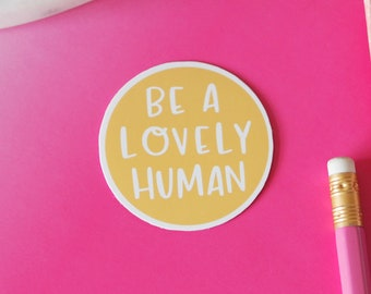 Be A Lovely Human Sticker