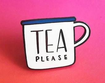 Tea Please Enamel Pin