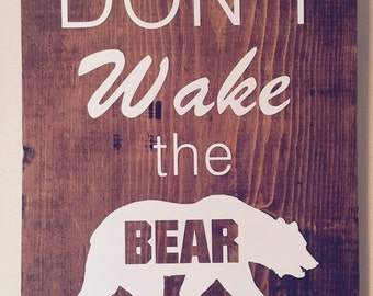 Dont wake the Bear sign
