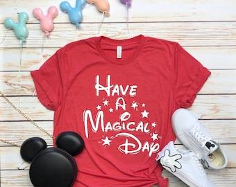 Disney Shirts Have a Magical Day Shirt Disneyland Shirt Disney World Shirt Disney Cruise  Magic Kingdom Shirt