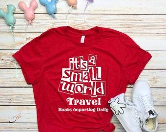 Disney Shirts Its a Small World Travel Shirt disney shirt disneyland Shirt Disney World Shirt Magic Kingdom Shirt It's a small world shirt