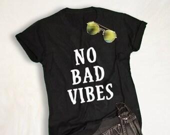 No bad vibes Shirt Womens Graphic Tees Black Fashion Gift for her Positive Quotes T-Shirts Motivational TShirt Tumblr Vibes Shirt