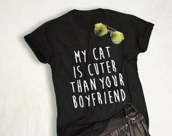 My cat is cuter than your boyfriend Cat Shirt for Women Cat T Shirt Tumblr Graphic Tee Funny Cat Shirt for Teens Gift for friends