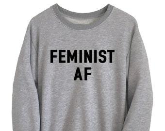 743714cb7af4 Feminist AF Sweatshirt Feminism T Shirt Ladies Women Jumper Pullover Tumblr  Funny College Crewneck Womens Rights Gift Instagram Pinterest