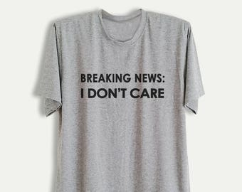 738a8ac5 Breaking news I don't care Funny T-Shirts Tumblr Grunge Graphic Tees Unisex  Shirts with quotes Mens T Shirts Teen Instagram Fashion Youtuber