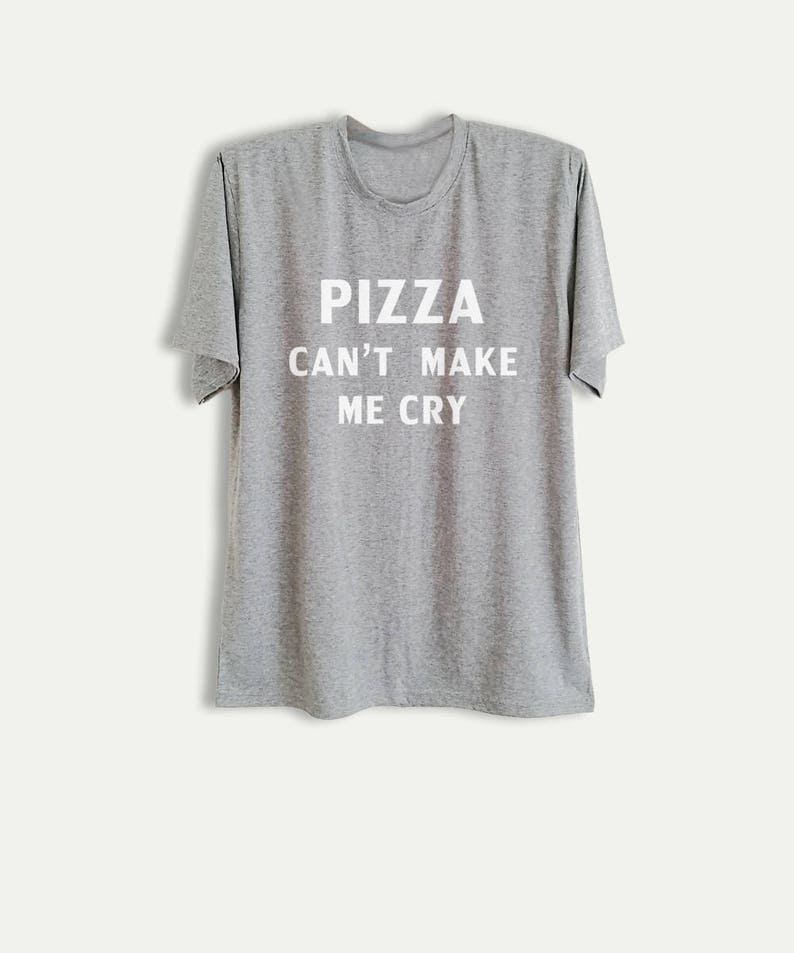 e33afe4c41 Pizza TShirt with sayings Fun T Shirts Sassy Shirt Foodie Gift | Etsy
