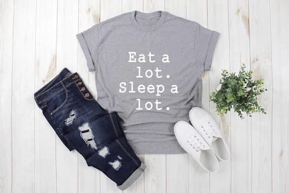 EAT A LOT SLEEP A LOT T SHIRT RETRO HIPSTER FUNNY TUMBLR FASHION TREND UNISEX