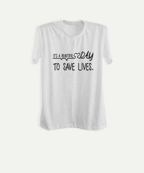 Greys anatomy Tee Funny TV Show Shirt Greys Anatomy Inspired