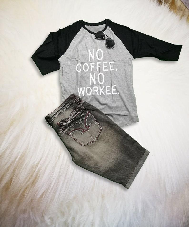 bfe807cd6 No coffee no workee Raglan Tee Shirt Unisex Funny Baseball | Etsy