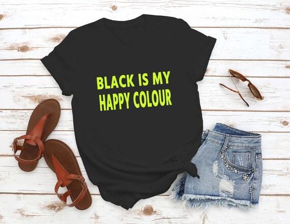 Emo//Gothic Funny Slogan Shirt Mens//Teenage T-Shirt Black Is My Happy Colour