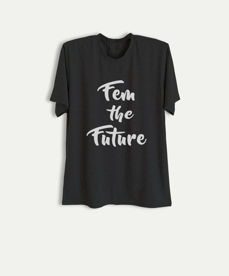 696ece9c47 Fem the Future Female Shirt Funny Quote T Shirt Hipster Tops | Etsy
