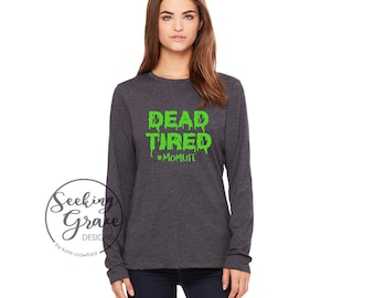 Dead Tired, Dead Tired Tee, Mom Life, Dead Tired Mom, Tired Mom Tee