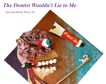 "The Dentist Wouldn't Lie To Me!! 12"" by 12"" Upcycled Zero Waste Reuse Canvas Art"