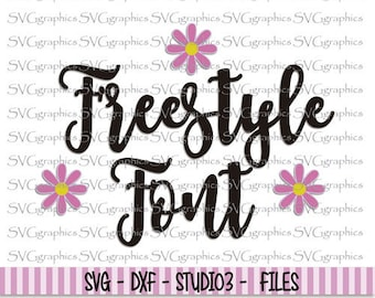 Svg, dxf files, instant download, scrapbooking, vector graphic for silhouette Cameo, cricut - 114- Freestyle  font