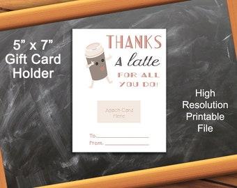 Gift Card Holder Thanks a latte, Thank You, Teacher Gift, Coffee Gift, Teacher Appreciation Printable, Thank You Gift Card Holder