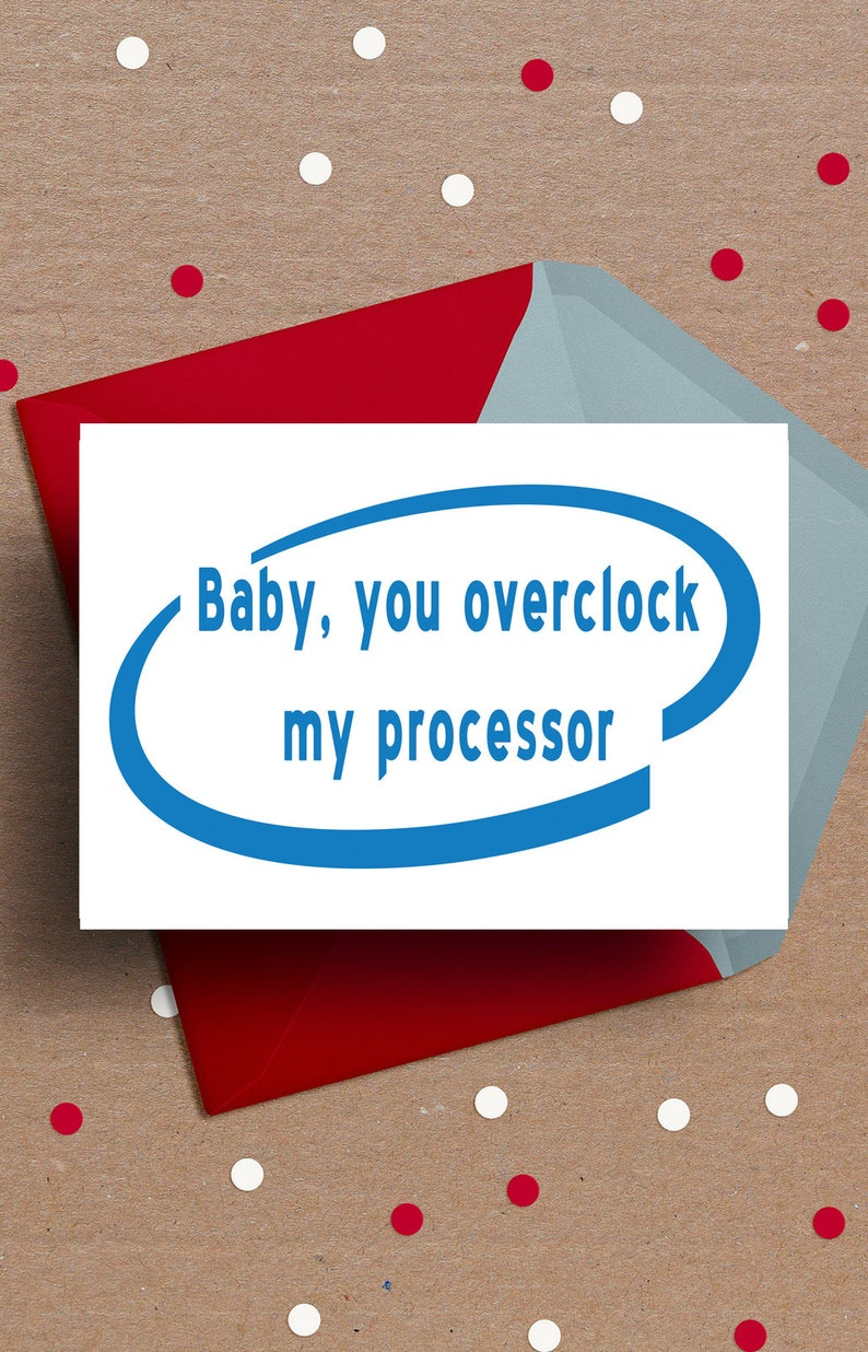 Printable Valentine's day card Baby you overclock my processor Love Card  Valentine's Day Gift for him Funny boyfriend computer, gamer