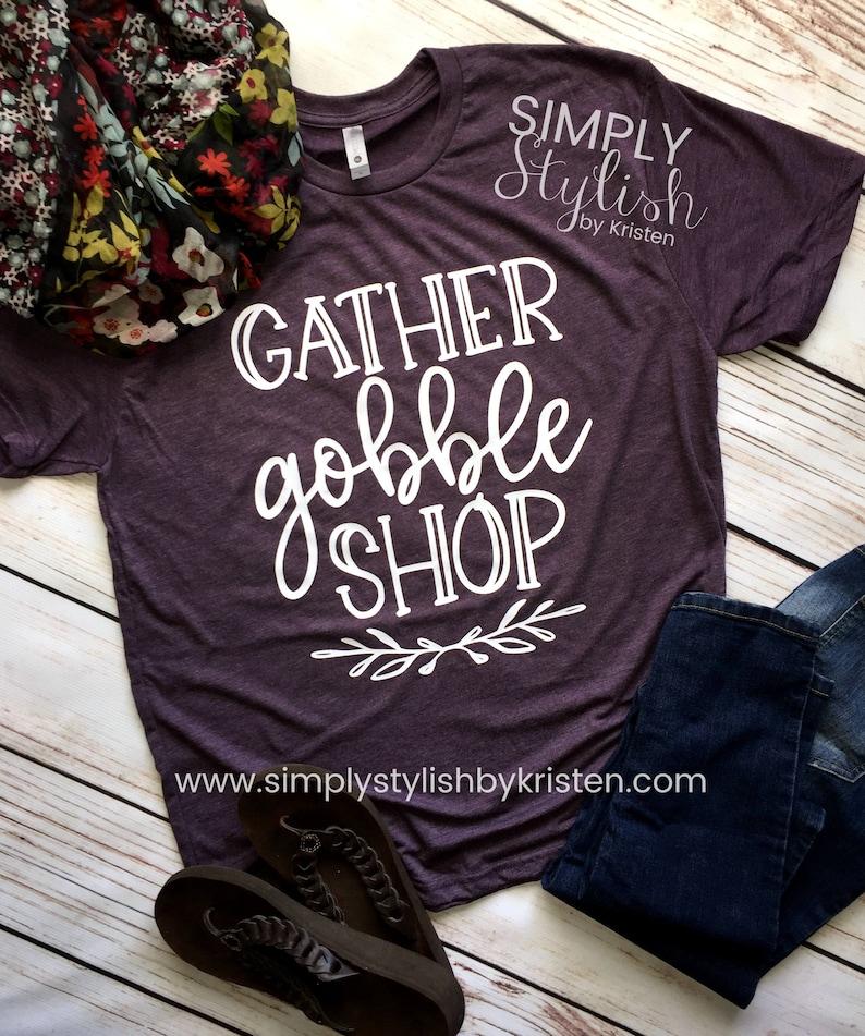 ea8cbac7 Gather Gobble Shop Shirt Black Friday Shopping Shirt   Etsy