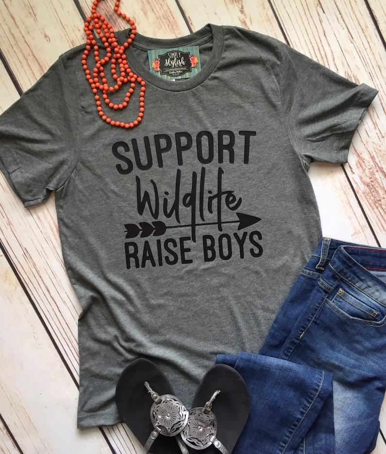 980b0f13 Support Wildlife Raise Boys Mom Tee Funny Mom Shirt Boy Mama   Etsy