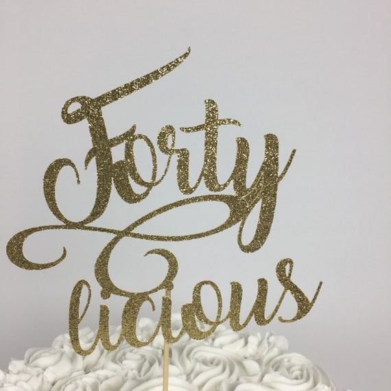 Swell Forty Licious Cake Topper 40Th Birthday Fortylicious Funny Birthday Cards Online Aeocydamsfinfo