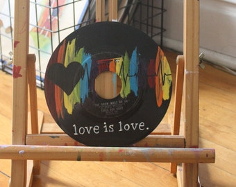 "LGBTQ ""love is love"" EP 45 Record Painting + Donation to Human Rights Campaign"