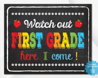 Watch out first grade , back to school sign, last day of school chalkboard
