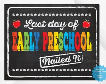 Last day of EARLY PRESCHOOL Nailed it , back to school sign, last day of school chalkboard, Multiple Sizes.