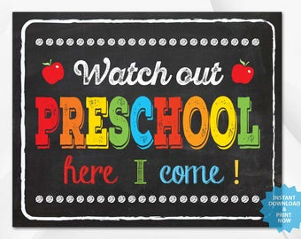 Watch out Preschool here I come , back to school sign, last day of school chalkboard