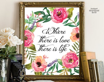 Where there is love there is life, floral office decor typography inspirational wall decor, Motivational Wall Art