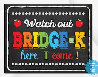 Watch out Bridge-K , back to school sign, last day of school chalkboard