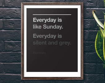 Morrissey - Every Day Is Like Sunday - Art Print / Poster - The Smiths / Moz - Manchester - Typography - Music Lyrics